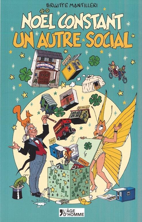Noël Constant - Un autre social